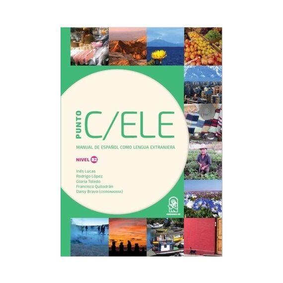 PUNTO C/ELE. Manual de español como lengua extranjera. Nivel B2