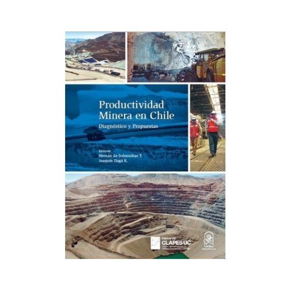 PRODUCTIVDAD MINERA EN CHILE. Diagnóstico y propuestas