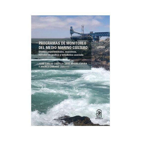PROGRAMAS DE MONITOREO DEL MEDIO MARINO COSTERO. Diseños experimentales, muestreos, métodos de análisis y estadística asociada