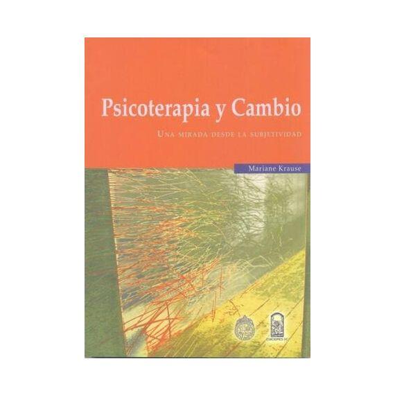 PSICOTERAPIA Y CAMBIO. Una mirada desde la subjetividad