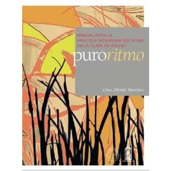 PURO RITMO. Manual para la práctica integrada del ritmo en la clase de solfeo