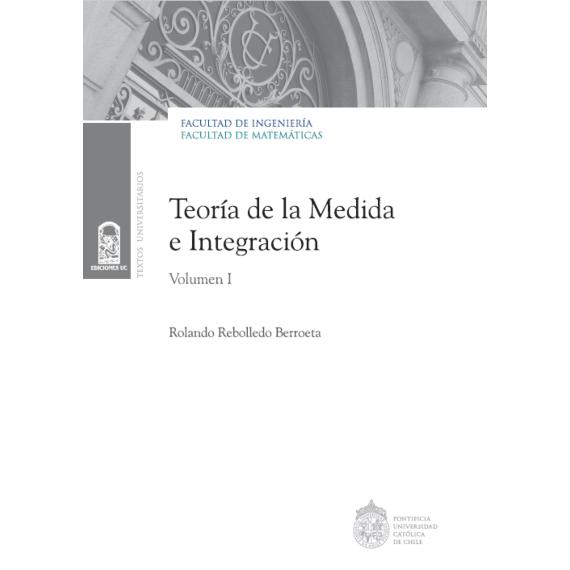 TEORÍA DE LA MEDIDA E INTEGRACIÓN. Volumen I