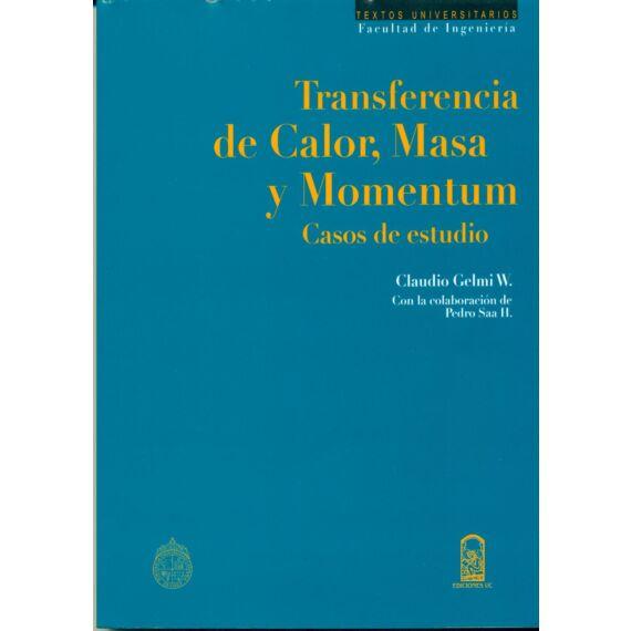 TRANSFERENCIA DE CALOR, MASA Y MOMENTUM