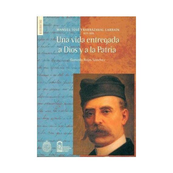UNA VIDA ENTREGADA A DIOS Y A LA PATRIA. Manuel José Yrarrázaval Larraín 1835 - 1836